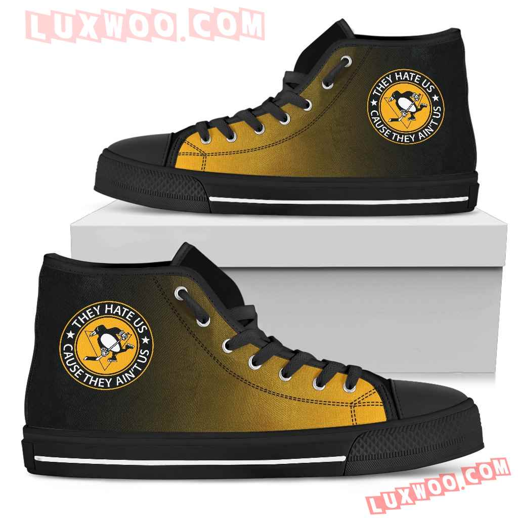 They Hate Us Cause They Aint Us Pittsburgh Penguins High Top Shoes