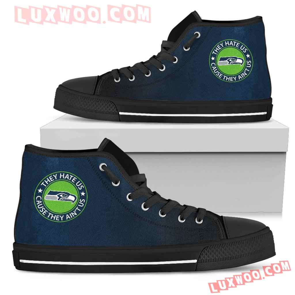 They Hate Us Cause They Aint Us Seattle Seahawks High Top Shoes