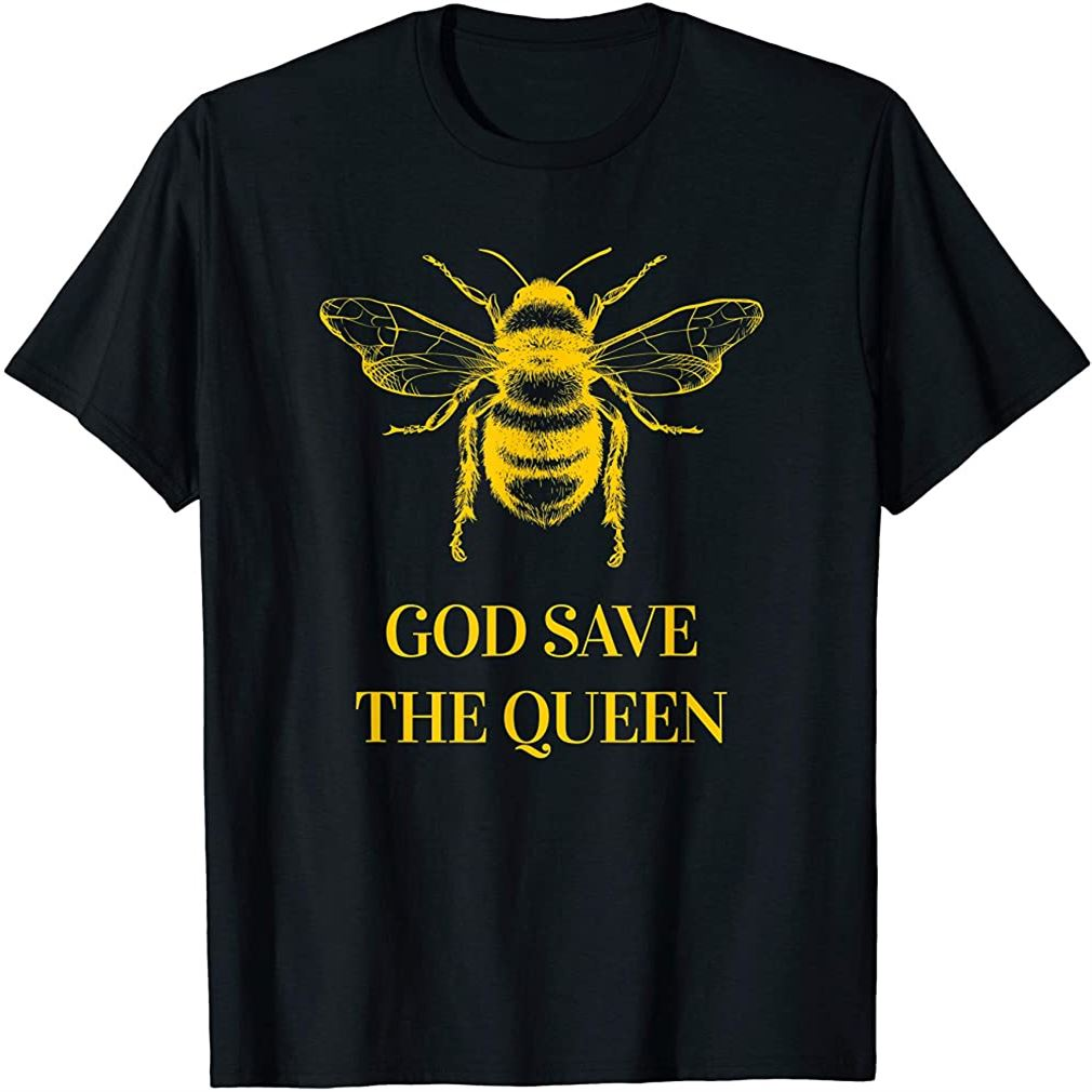 God Save The Queen T-shirt Environmental Beekeeper Gift Bees Plus Size Up To 5xl