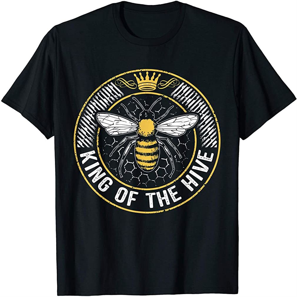 King Of The Hive Beekeeper Bee Lover Honey Gift T-shirt Size Up To 5xl