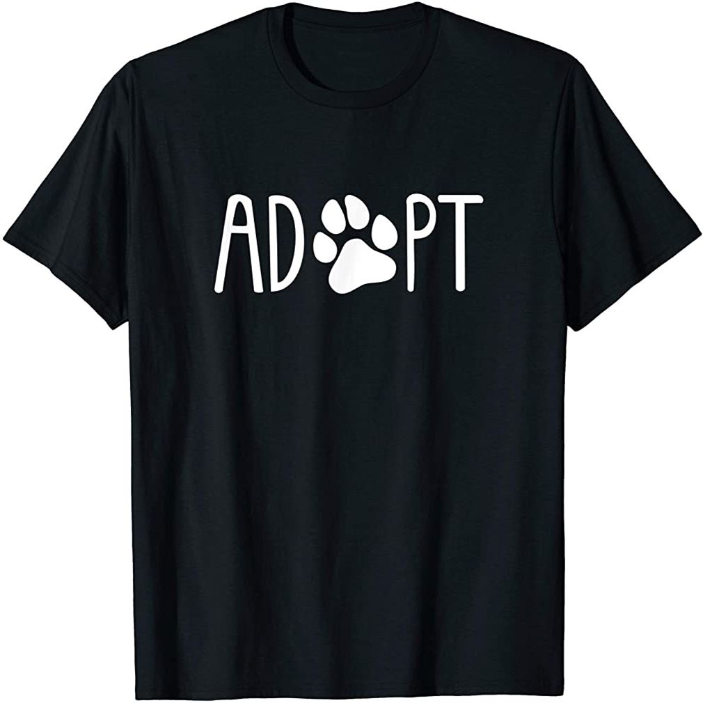 Adopt Pawprint Cute Dog Shelter Cat Rescue Advocacy Gift T-shirt Plus Size Up To 5xl