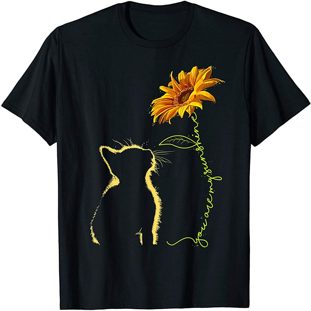 You Are My Sunshine T-shirt Cats Tee Shirt Gifts Plus Size Up To 5xl