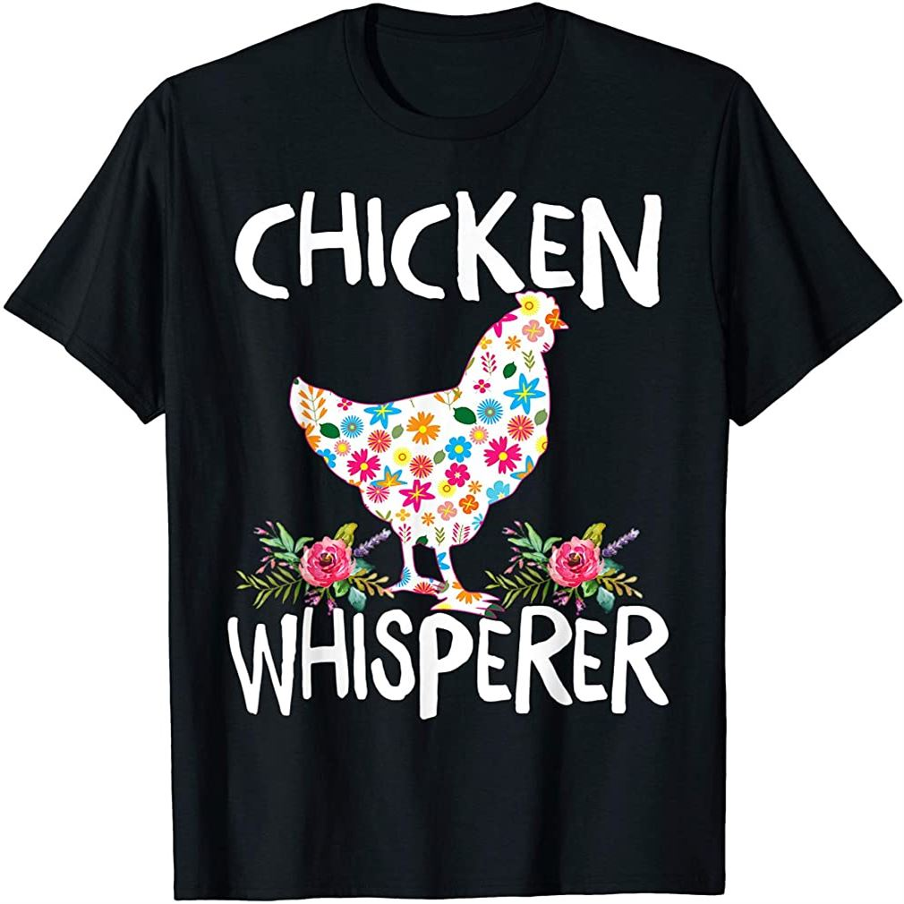 Chicken Whisperer T Shirt Funny Chicken Tee For Farmers T-shirt Plus Size Up To 5xl