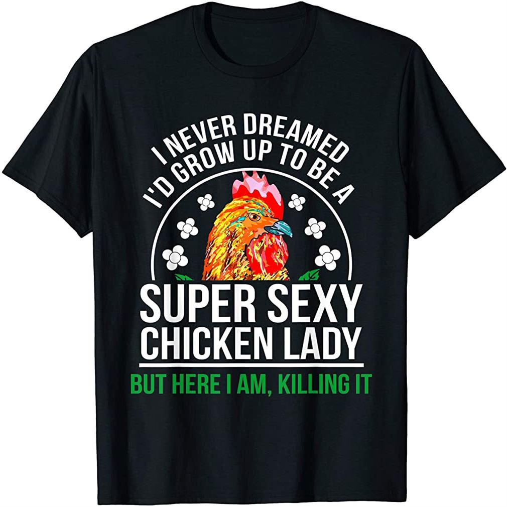 Funny Crazy Chicken Farmer Lady Women T-shirt Size Up To 5xl