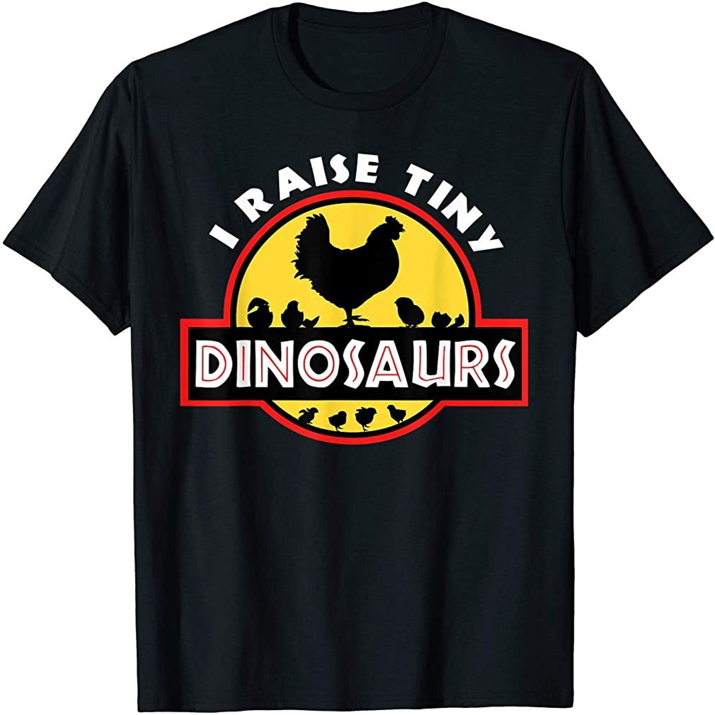 I Raise Tiny Dinosaurs Chicken Lover Tshirt Plus Size Up To 5xl