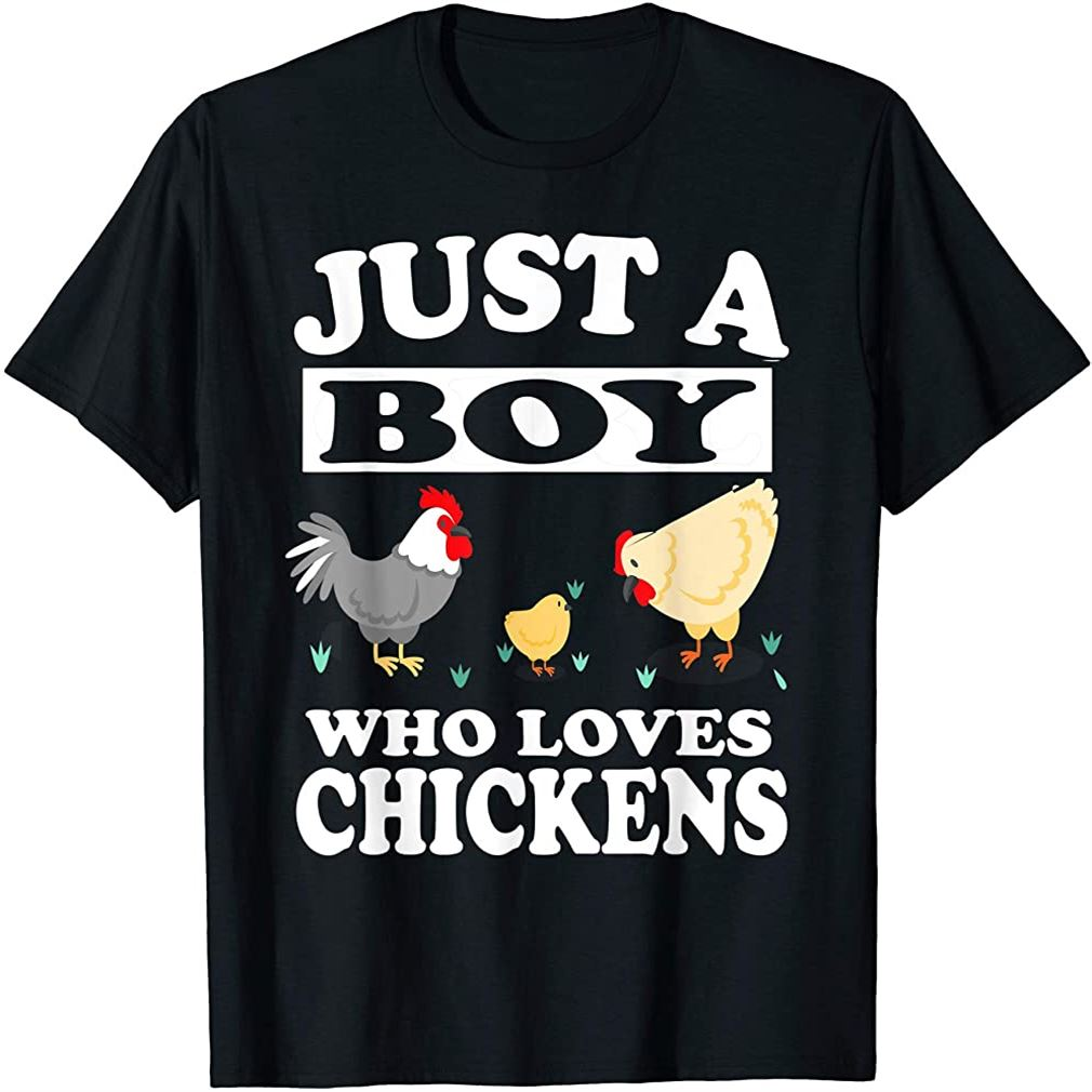 Just A Boy Who Loves Chickens Farm Chicken Gift T-shirt Size Up To 5xl