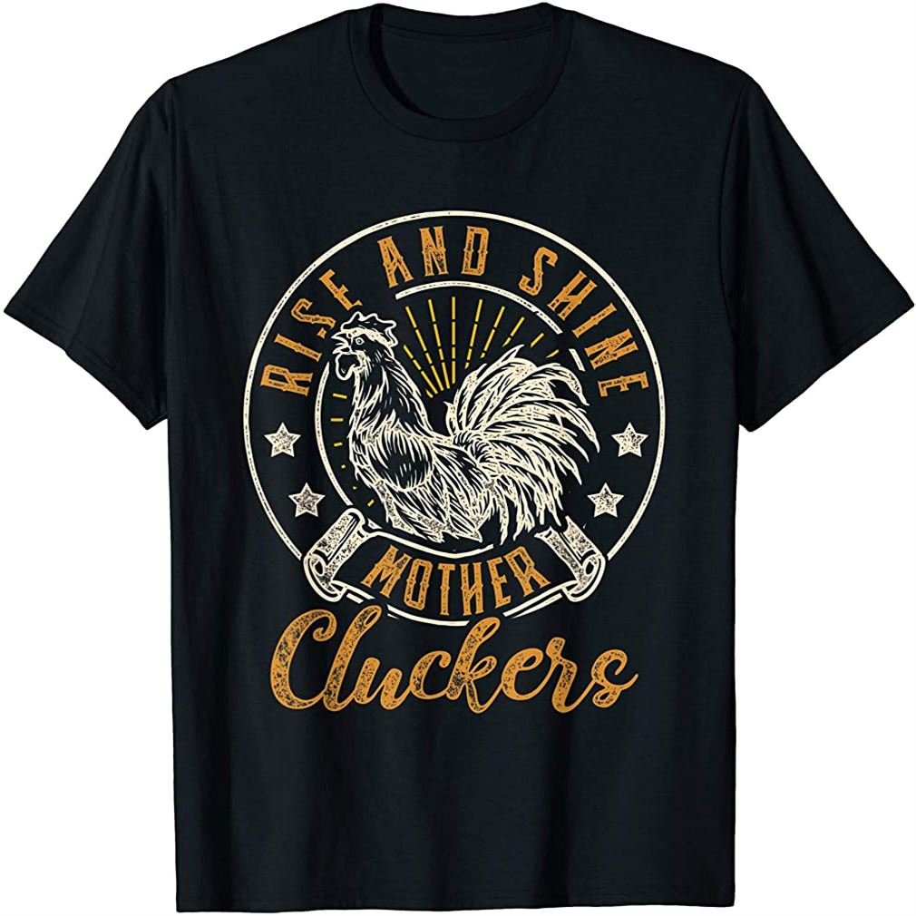 Rise And Shine Mother Cluckers Funny Chicken Design T-shirt Plus Size Up To 5xl