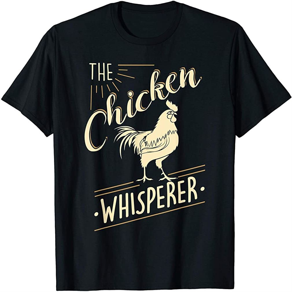 The Chicken Whisperer Funny Chicken Lover Farming T-shirt Size Up To 5xl