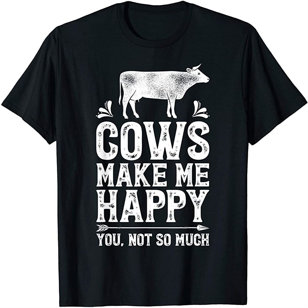 Cows Make Me Happy T Shirt Funny Cow Farm Farmer Gifts Tee Plus Size Up To 5xl