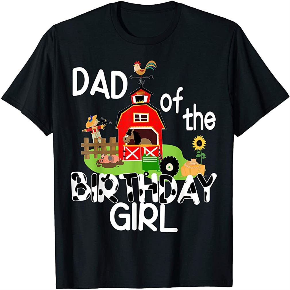 Dad Of The Birthday Girl Cow Shirt Farm Barnyard Party Gift Size Up To 5xl