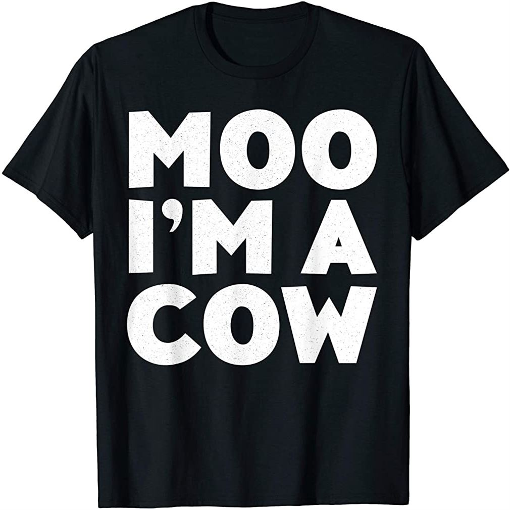 Moo Im A Cow T-shirt Costume Gift Shirt T-shirt Plus Size Up To 5xl