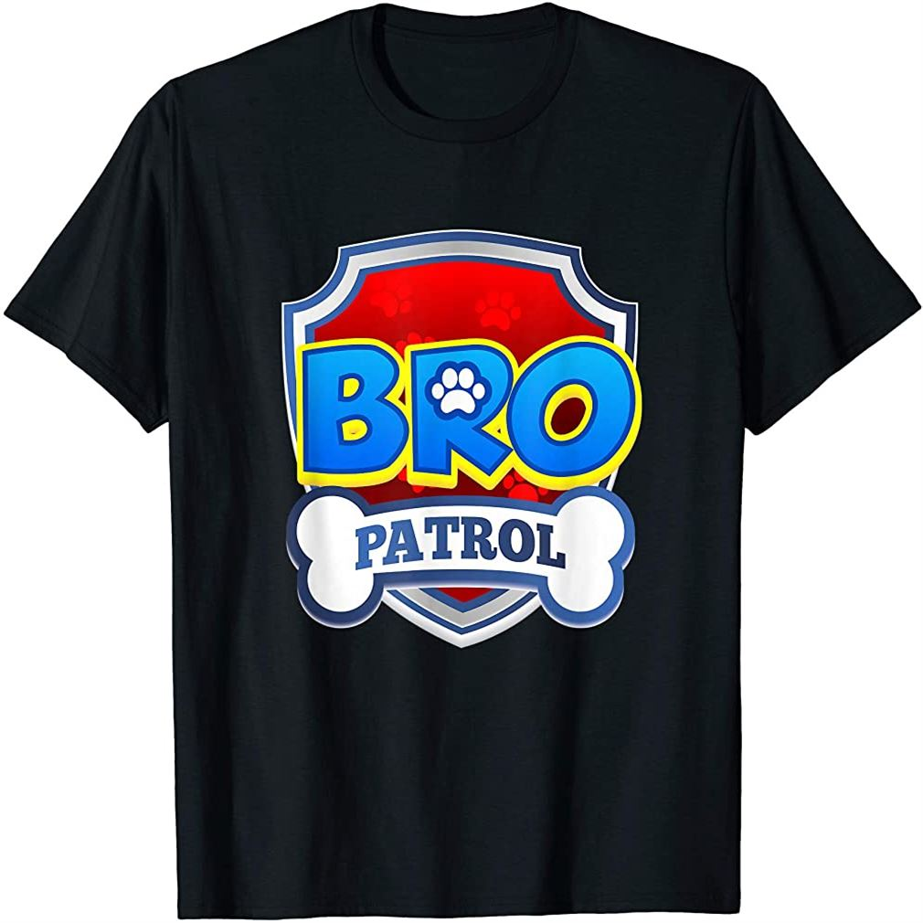 Bro Patrol Shirt Dog Funny Gift Birthday Party T-shirt Plus Size Up To 5xl