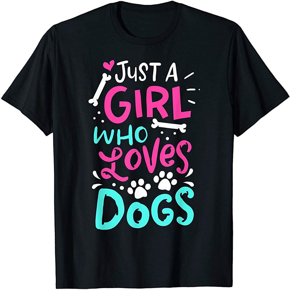 Just A Girl Who Loves Dog Funny Gift Dog School T-shirt Plus Size Up To 5xl