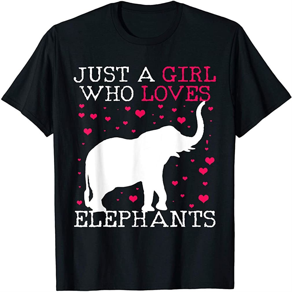 Elephants T-shirt Elephant Tshirt Just A Girl Who Loves Tee T-shirt Size Up To 5xl