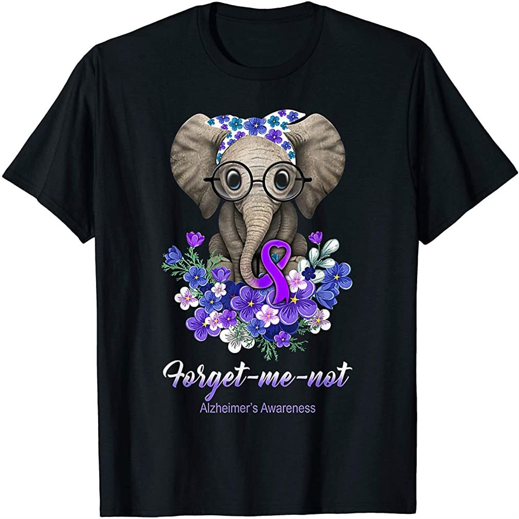 Forget Me Not Alzheimers Awareness Elephant Flower T-shirt Size Up To 5xl