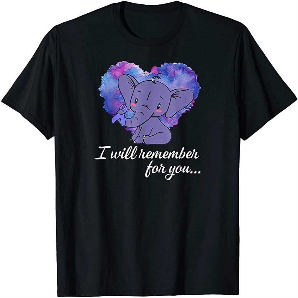 I Will Remember For You Elephant Alzheimers Awareness T-shirt Plus Size Up To 5xl