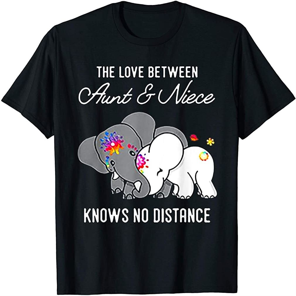 The Love Between Aunt Niece Knows No Distance Elephant T-shirt Plus Size Up To 5xl
