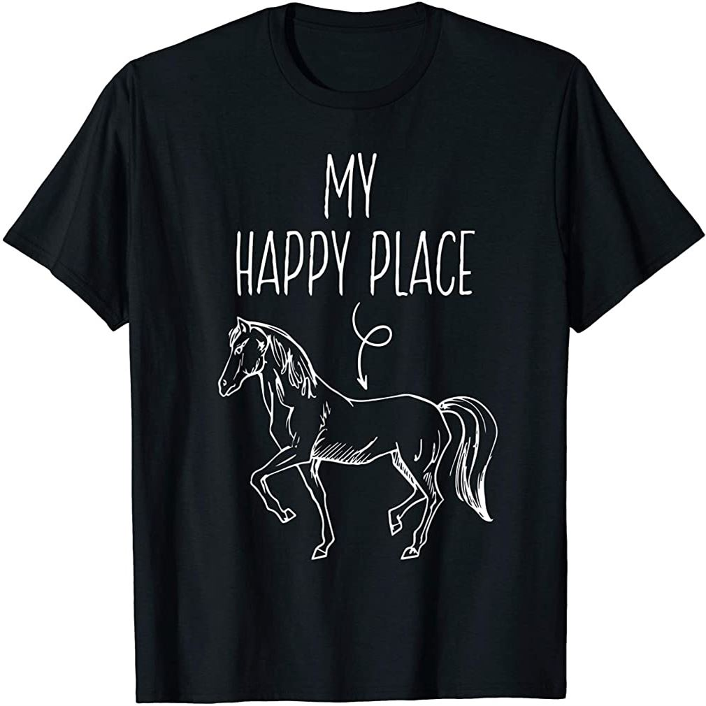 My Happy Place Horse Lover Gifts Horseback Riding Equestrian T-shirt Plus Size Up To 5xl