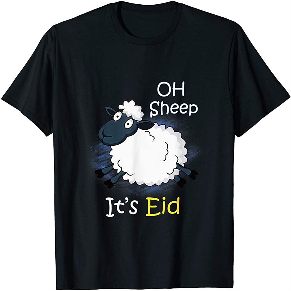Funny Eid Al Adha Shirt Eid Mubarak T Shirt Oh Sheep Its Eid Size Up To 5xl