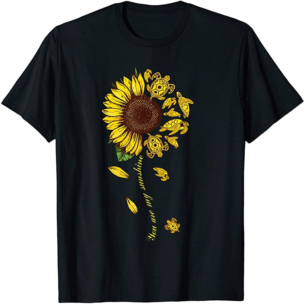 You Are My Sunshine Turtle Sunflower Funny Turtle Lover T-shirt Plus Size Up To 5xl