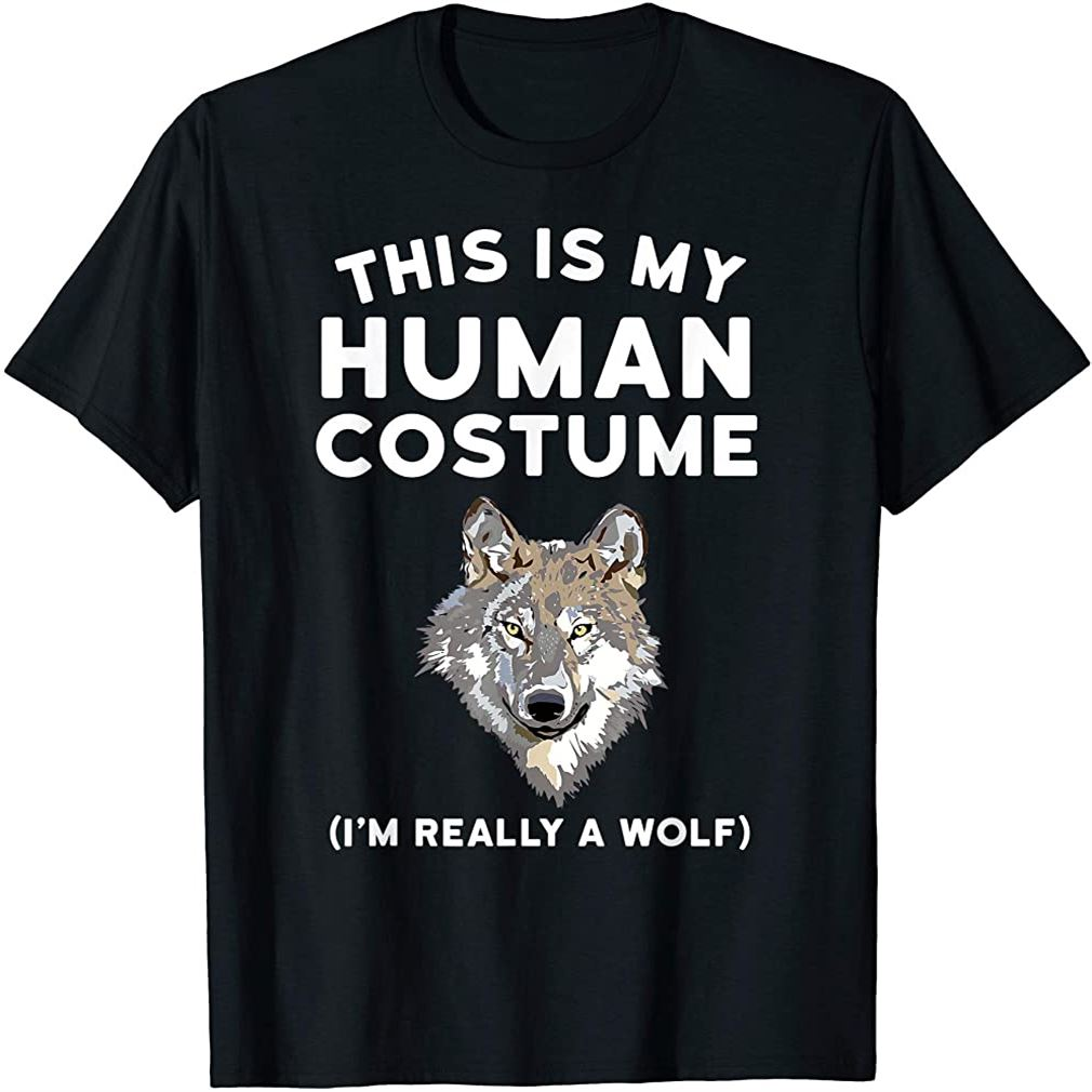 This Is My Human Costume Im Really A Wolf Shirt Men Kids Size Up To 5xl