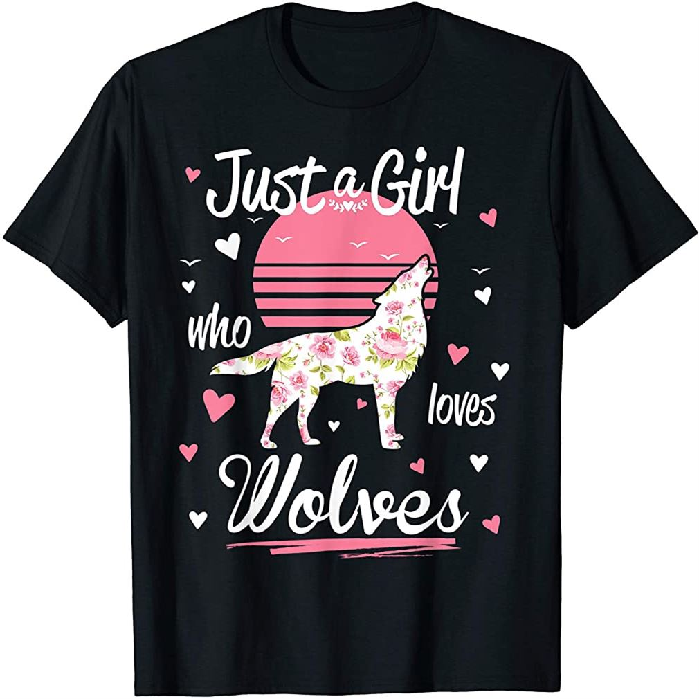 Wolf Shirt Just A Girl Who Loves Wolves T-shirt Plus Size Up To 5xl