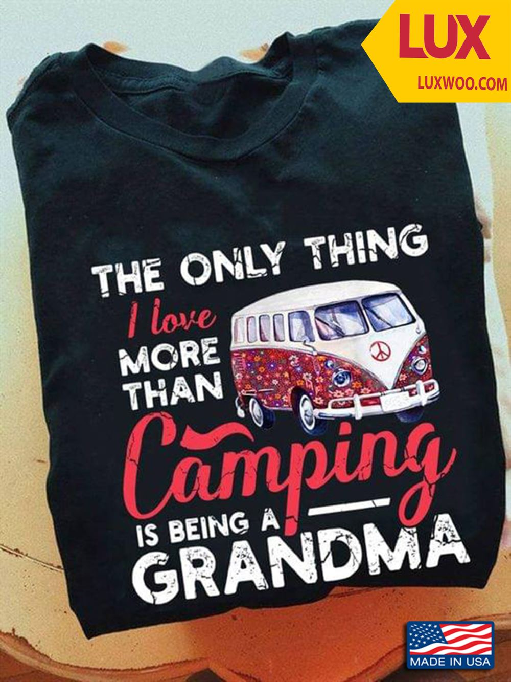 The Only Thing I Love More Than Camping Is Being A Grandma Tshirt Size Up To 5xl