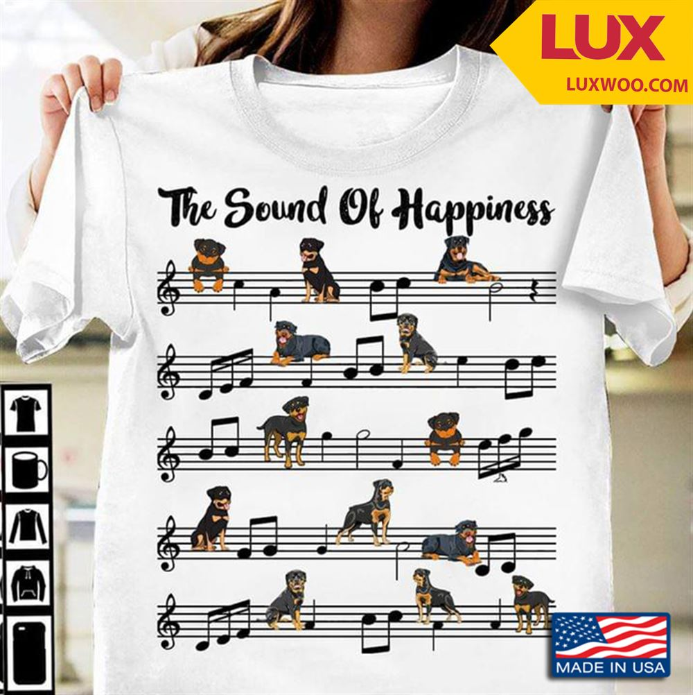 The Sound Of Happiness Rottweiler Tshirt Size Up To 5xl