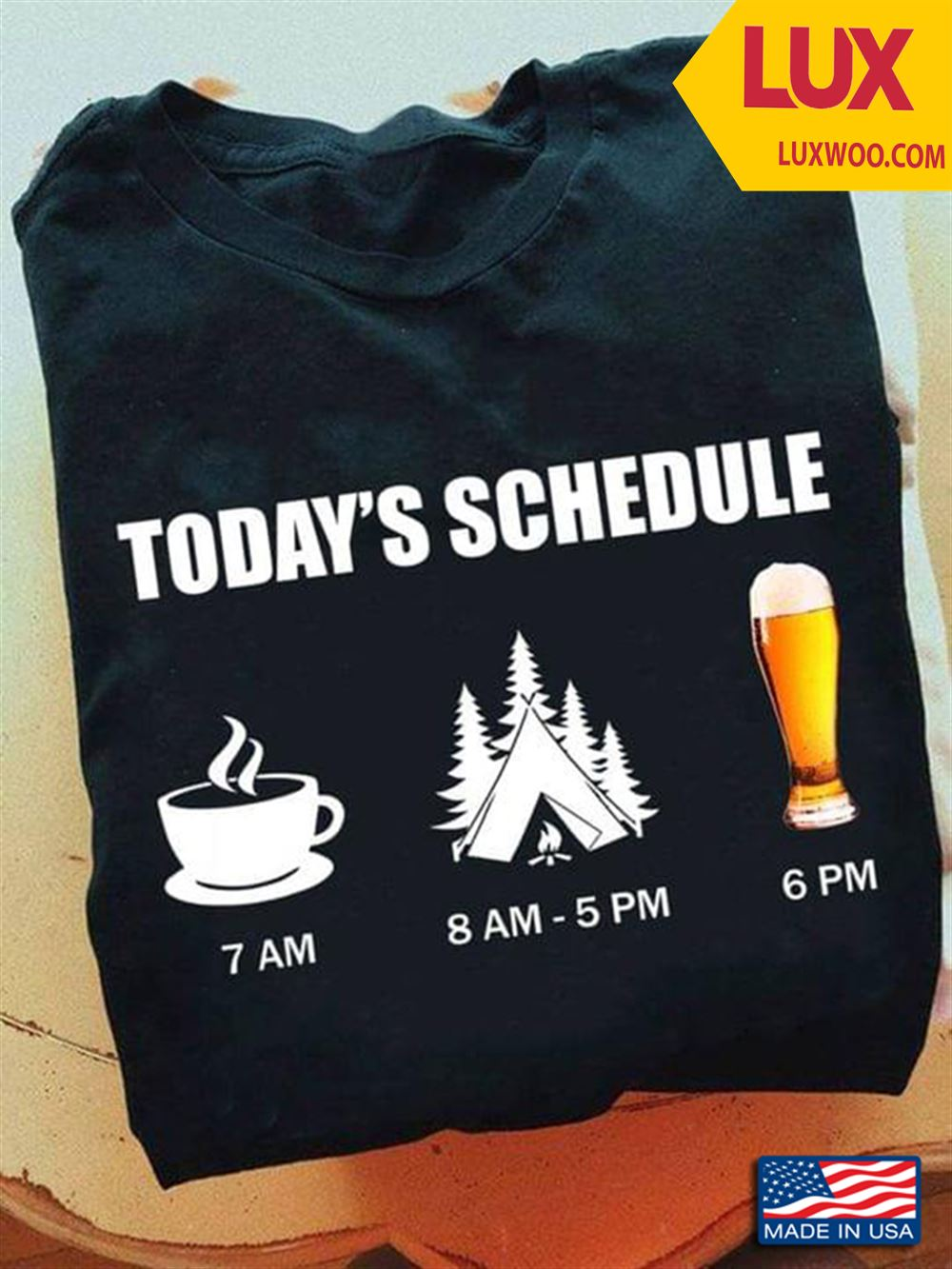 Todays Schedule Coffee 7 Am Camping 8 Am 5 Pm Beer 6 Pm Shirt Size Up To 5xl
