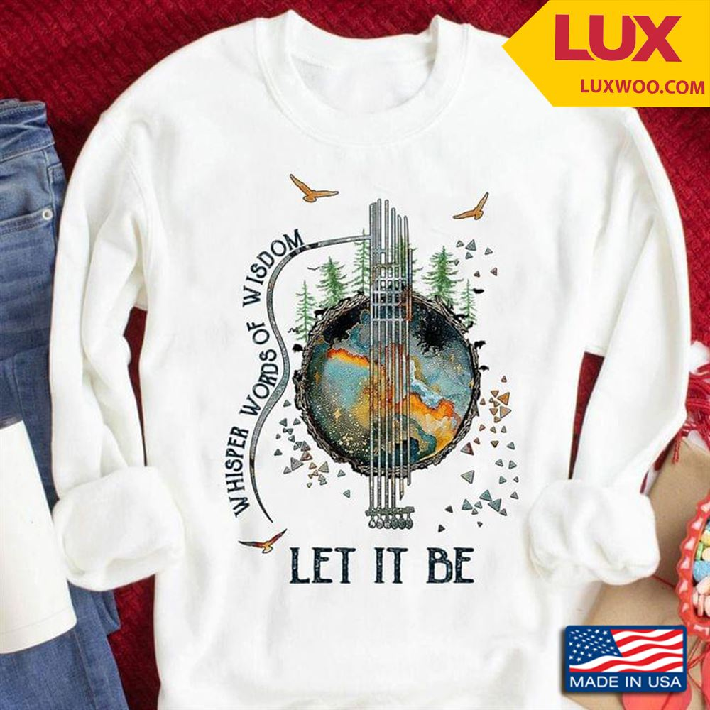 Whisper Words Of Wisdom Let It Be Guitar Tshirt Size Up To 5xl