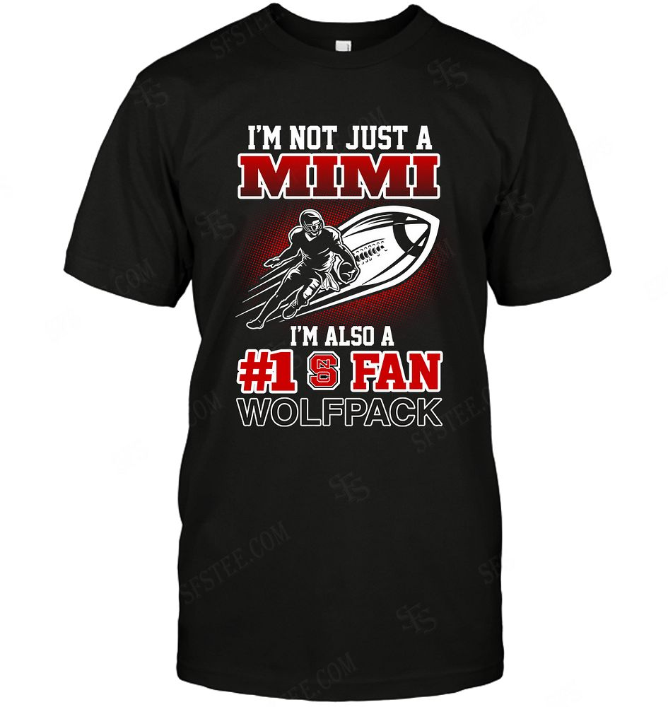 Ncaa Nc State Wolfpack Not Just Mimi Also A Fan Shirt