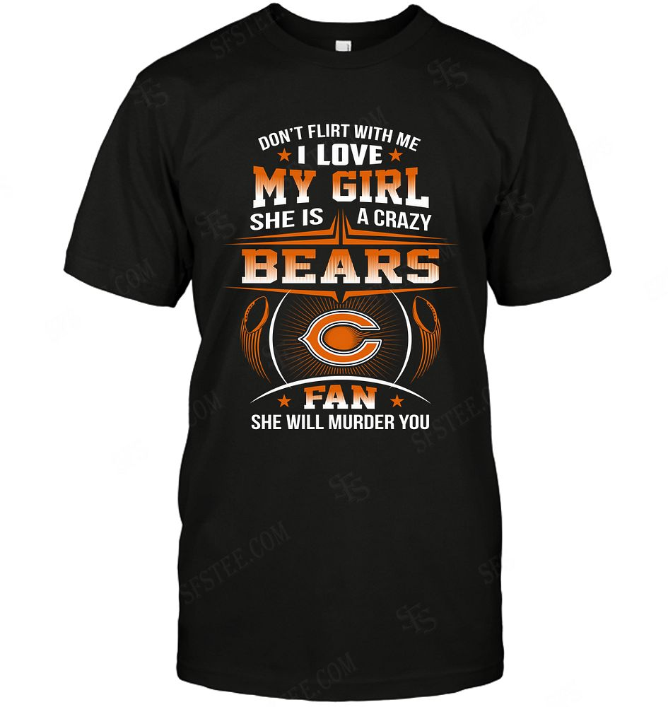 Nfl Chicago Bears Dont Flirt With Me Tshirt Plus Size Up To 5xl