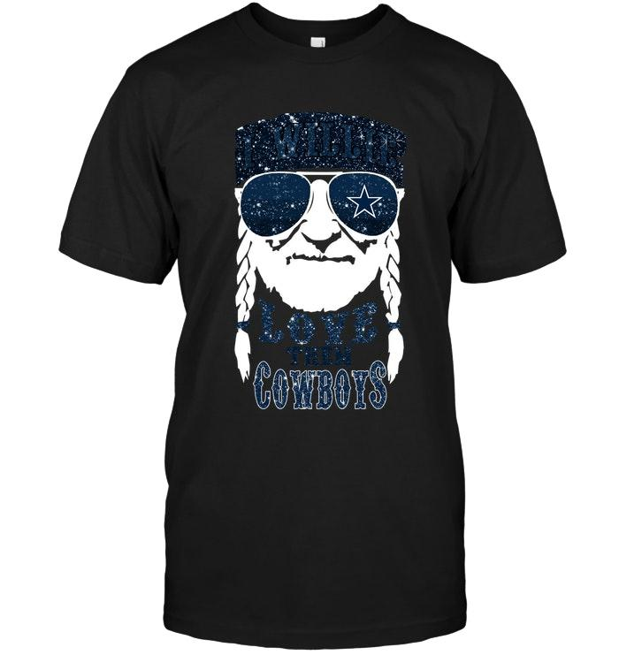 Nfl Dallas Cowboys I Willie Love Them Dallas Cowboys Shirt Hoodie Size Up To 5xl