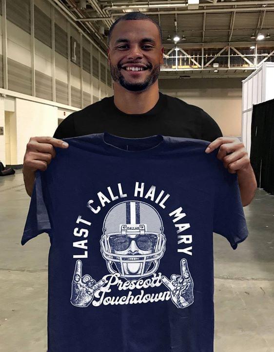 Nfl Dallas Cowboys Last Call Hail Mary Prescott Touchdown T Shirt Sweater Plus Size Up To 5xl