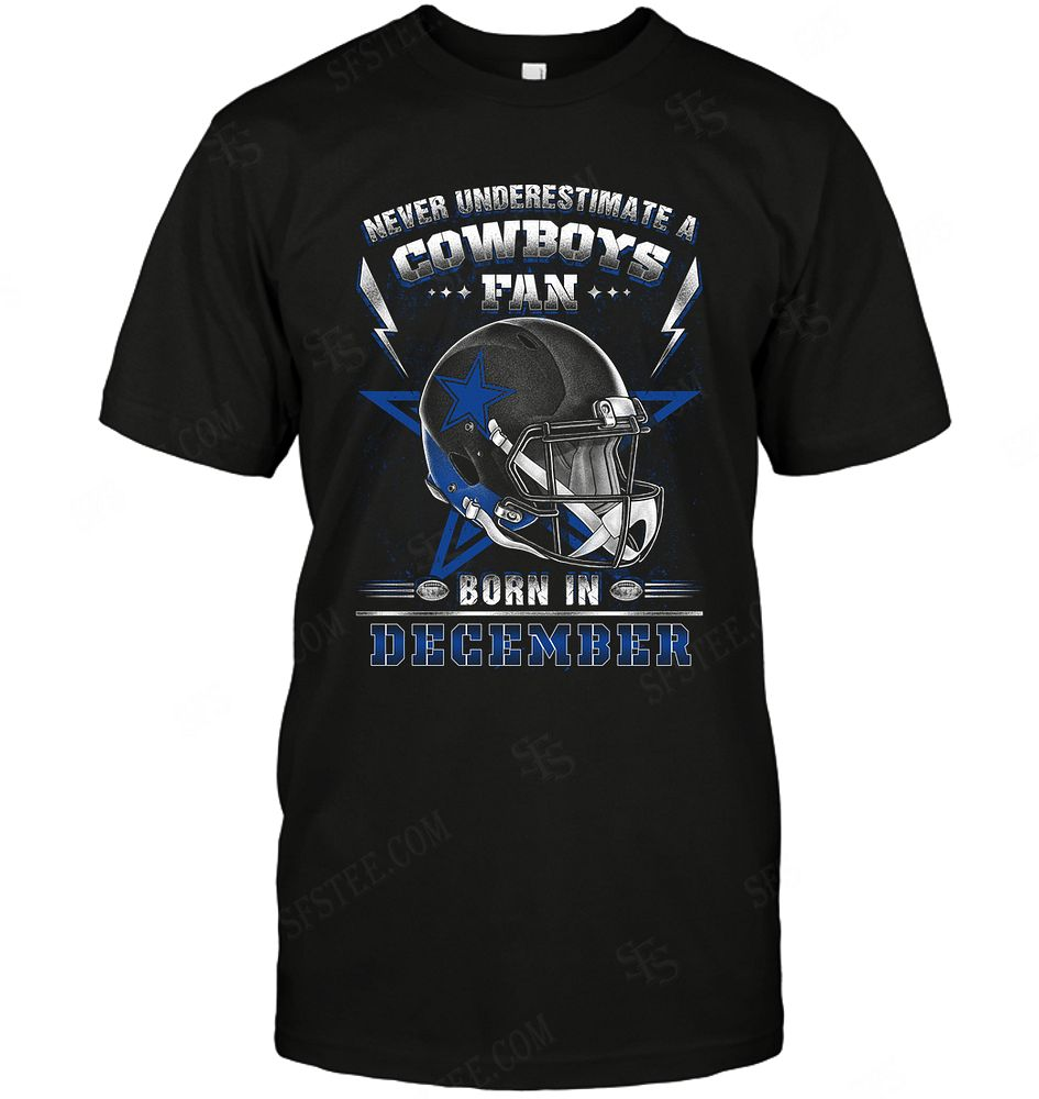 Nfl Dallas Cowboys Never Underestimate Fan Born In December 2 Shirt Plus Size Up To 5xl
