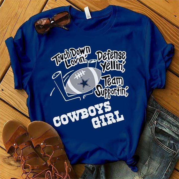 Nfl Dallas Cowboys Touch Down Lovin Defense Yellin Team Supportin Dallas Cowboys Girl T Shirt White Hoodie Size Up To 5xl