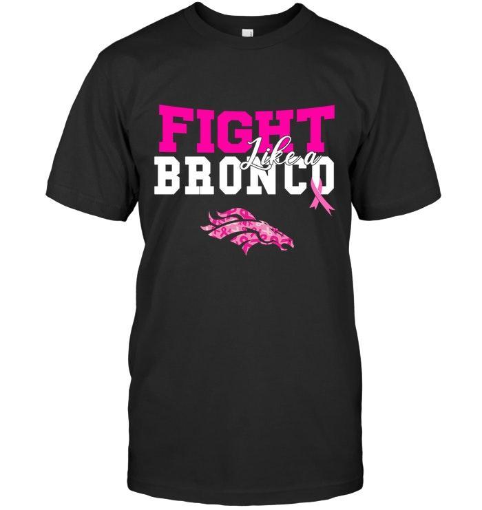 Nfl Denver Broncos Fight Like A Bronco Denver Broncos Br East Cancer Support Fan Shirt Tank Top Plus Size Up To 5xl