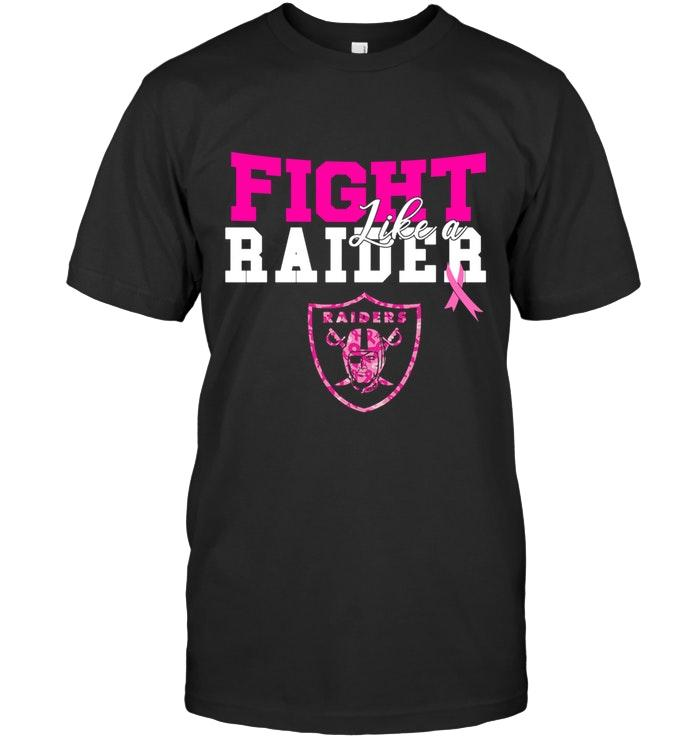 Nfl Oakland Raiders Fight Like A Raider Oakland Raiders Br East Cancer Support Fan Shirt Shirt Size Up To 5xl