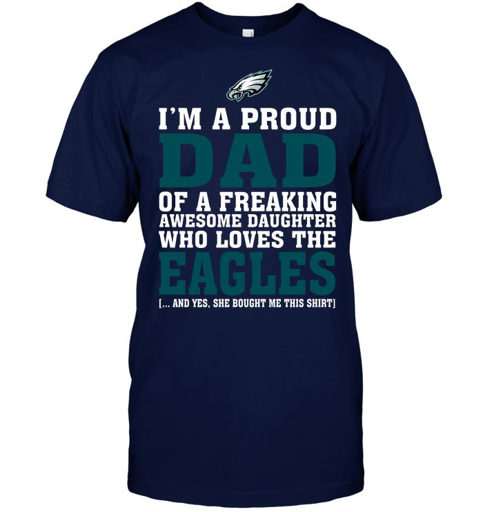 Nfl Philadelphia Eagles Im A Proud Dad Of A Freaking Awesome Daughter Who Loves The Eagles Sweater Size Up To 5xl
