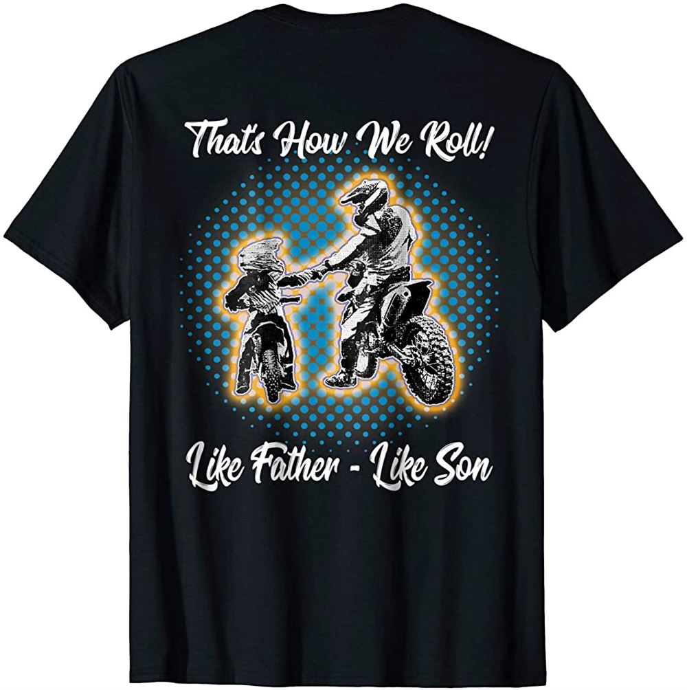 Awesome Father Like Son Dirt Bike Motocross Motorbike Shirt Plus Size Up To 5xl