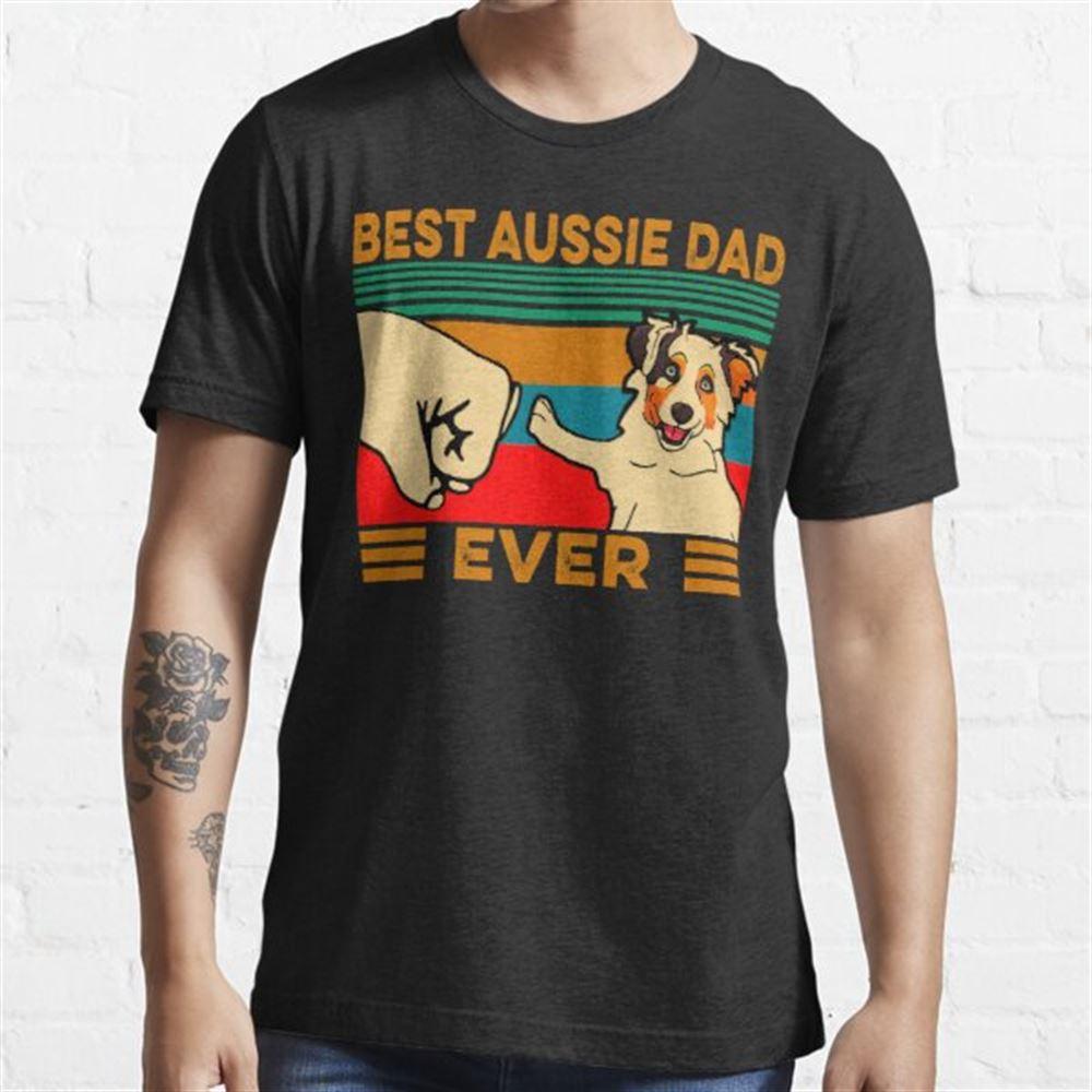 Best Aussie Dad Ever Plus Size Up To 5xl