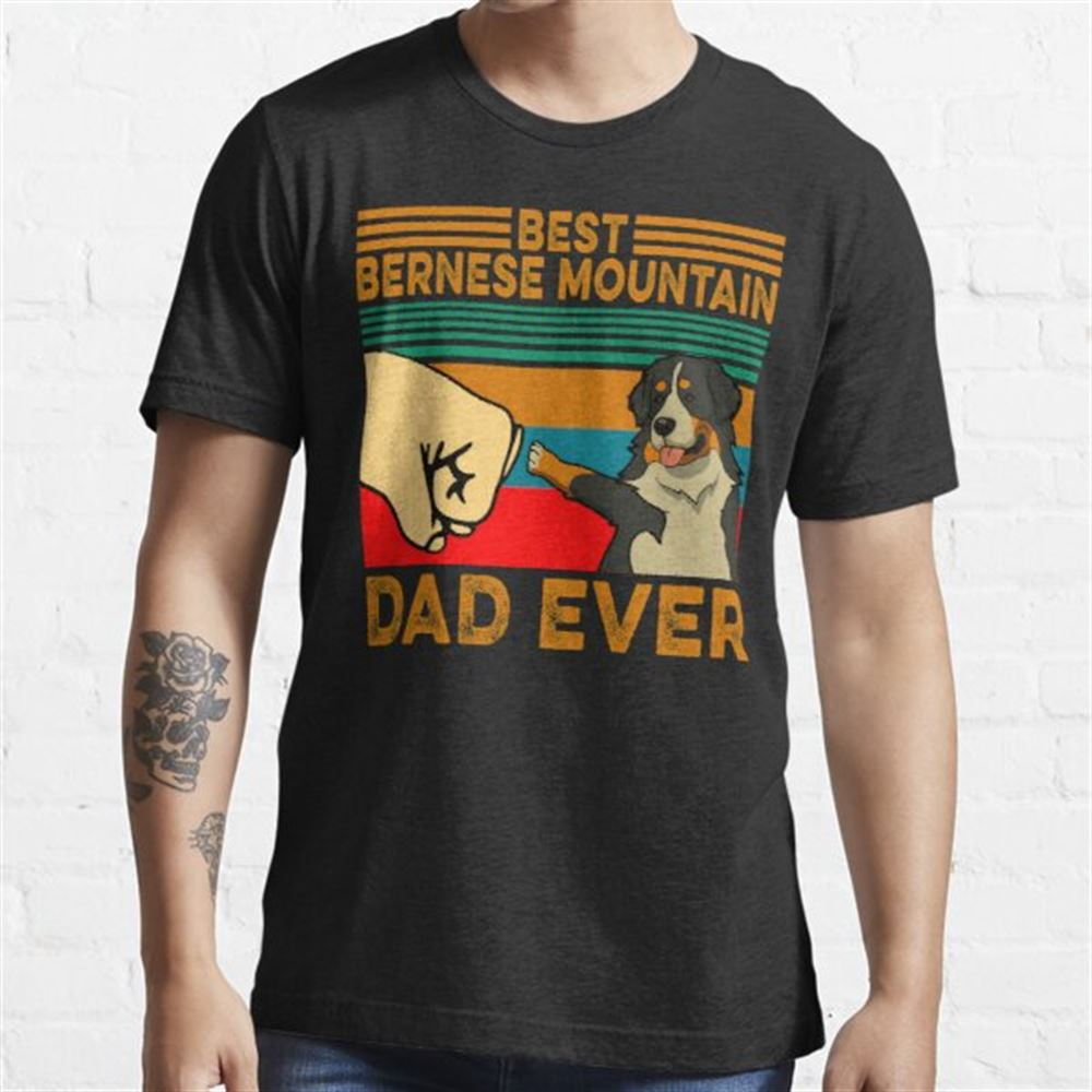 Best Bernese Mountain Dad Ever Plus Size Up To 5xl