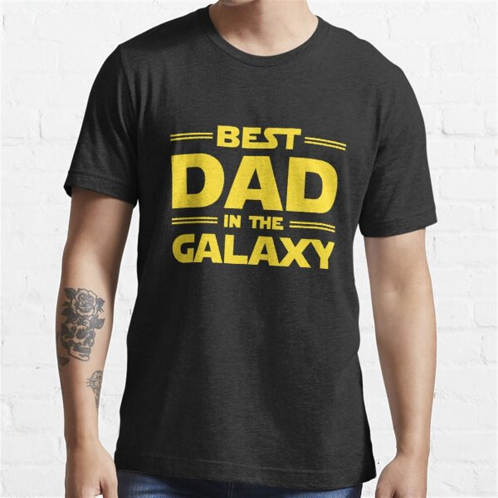 Best Dad In The Galaxy Size Up To 5xl