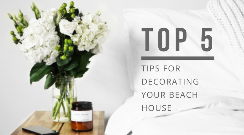 Tips for Decorating Your Beach House