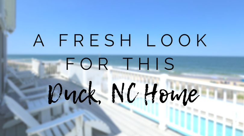 A Fresh Look for this Duck NC Home