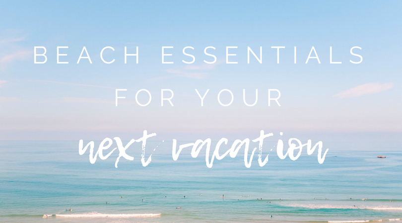 Beach Essentials for Your Next Vacation