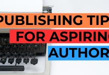 Publishing Tips for Aspiring Authors