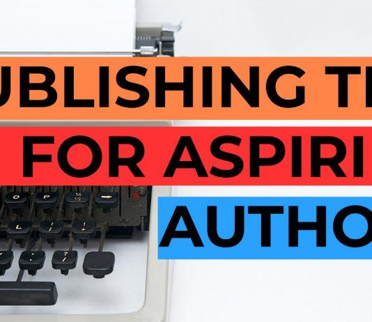 Publishing Tips for Aspiring Authors